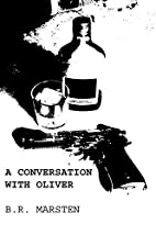 A Conversation with Oliver by B. R. Marsten