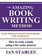 THE AMAZING BOOK WRITING METHOD: Stop…