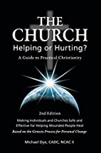 The Church Help or Hurting: 2nd Edition More…
