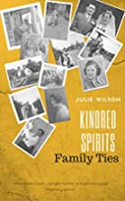 Kindred Spirits: Family Ties by Julie Wilson