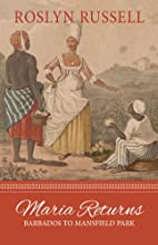 Maria Returns: Barbados to Mansfield Park by…