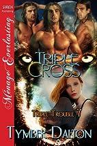 Triple Cross by Tymber Dalton