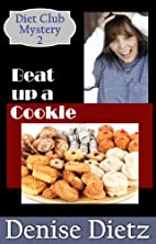 BEAT UP A COOKIE: A Diet Club Mystery (Diet…