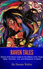 Raven Tales: Stories of the Raven based on…