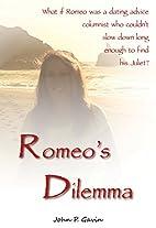 Romeo's Dilemma: A (true) Modern Love…