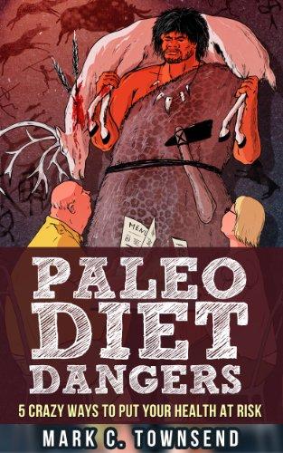 paleo-diet-dangers-5-crazy-ways-to-put-your-health-at-risk