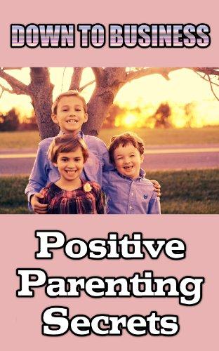 down-to-business-positive-parenting-secrets