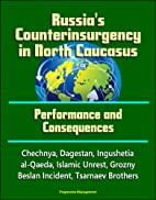 Russia's Counterinsurgency in North…