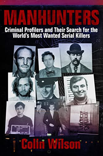 manhunters-criminal-profilers-and-their-search-for-the-worlds-most-wanted-serial-killers