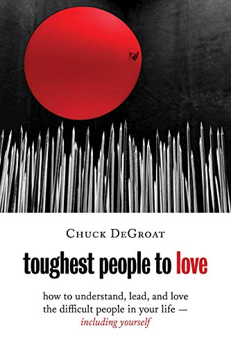 toughest-people-to-love-how-to-understand-lead-and-love-the-difficult-people-in-your-life-including-yourself