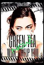 Green Tea Won't Help You Now! by Dasha G.…