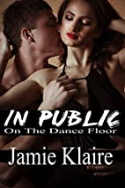 In Public: On The Dance Floor by Jamie…