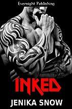 Inked (Inked, #1) by Jenika Snow
