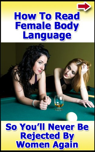 how-to-read-female-body-language-so-that-youll-never-be-rejected-by-women-again