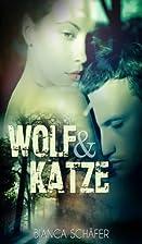 Wolf & Katze: Band 1 by Bianca Schäfer