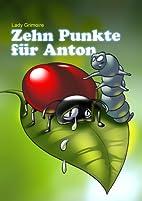 Zehn Punkte für Anton by Lady Grimoire