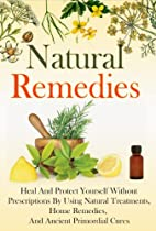 Natural Remedies - Heal And Protect Yourself…