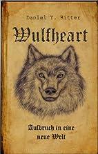 Wulfheart - Aufbruch in eine neue Welt:…