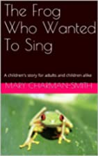 The Frog Who Wanted To Sing: A…