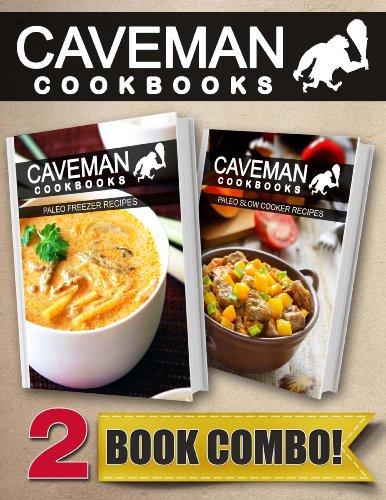 paleo-freezer-recipes-and-paleo-slow-cooker-recipes-2-book-combo-caveman-cookbooks