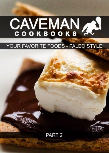 your-favorite-foods-paleo-style-part-2-caveman-cookbooks