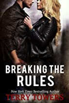 Breaking The Rules by Terry Towers