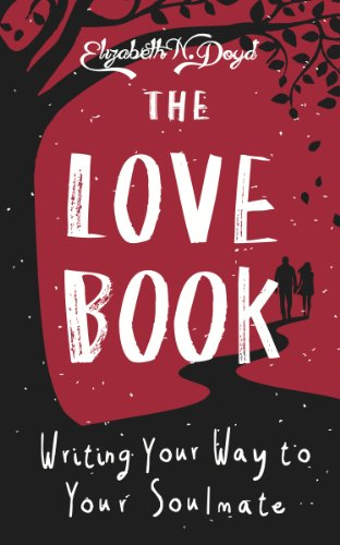 the-love-book-writing-your-way-to-your-soul-mate-journal-series-book-3