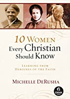 10 Women Every Christian Should Know (Ebook…