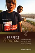 The Perfect Business?: Anti-Trafficking and…