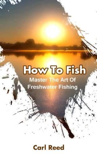 how-to-fish-master-the-art-of-freshwater-fishing-fly-fishing-spin-fishing-book-1