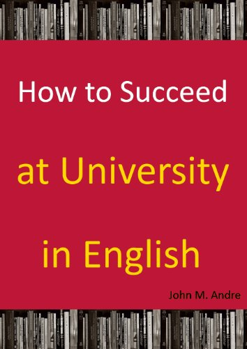 how-to-succeed-at-university-in-english-a-guide-to-studying-at-university-in-english-when-english-is-not-your-first-language