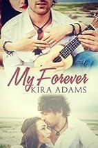 My Forever (Infinite Love #1) by Kira Adams
