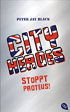 CITY HEROES - Stoppt Proteus! (Die CITY…
