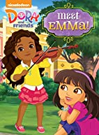 Meet Emma! (Dora and Friends) by Nickelodeon…