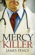 Mercy Killer by James Pence