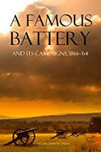 A Famous Battery and its Campaigns, 1861-'64…