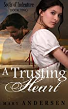 A Trusting Heart (Souls of Indenture, #2) by…