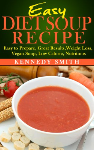 easy-diet-soup-recipe-easy-to-prepare-great-results-weight-loss-vegan-soup-low-calorie-nutritious