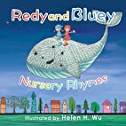 Redy and Bluey: Nursery Rhymes by Helen H.…