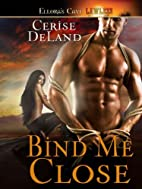 Bind Me Close: 3 (Knights in Black Leather)…