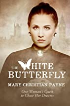 The White Butterfly by Mary Christian Payne