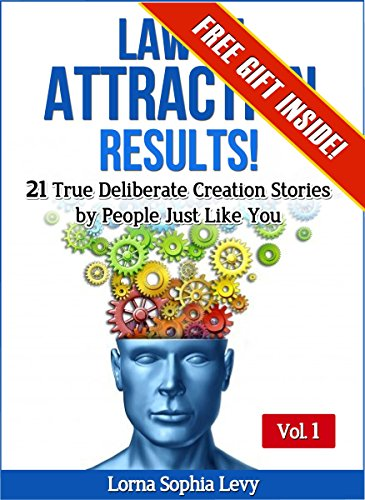 law-of-attraction-results-volume-1-21-true-deliberate-creation-stories-by-people-just-like-you