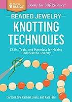 Beaded Jewelry: Knotting Techniques: Skills,…
