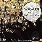 Vocalise: Best of Rachmaninoff by Sergei…