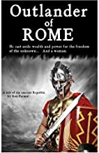 Outlander of Rome: A tale of the Ancient…