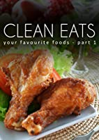 Your Favorite Foods - Part 1 (Clean Eats) by…