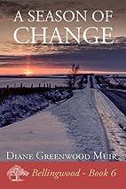 A Season of Change (Bellingwood Book 6) by…