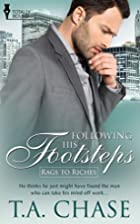 Following his Footsteps (Rags to Riches, #3)…