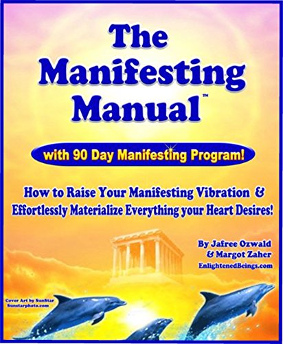 the-manifesting-manual-with-90-day-manifesting-program-how-to-raise-your-manifesting-vibration-effortlessly-materialize-everything-your-heart-desires
