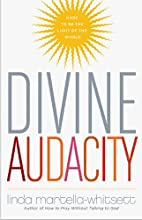 Divine Audacity: Dare to Be the Light of the…